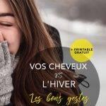 Vos cheveux vs L'hiver – appliquer les bons gestes