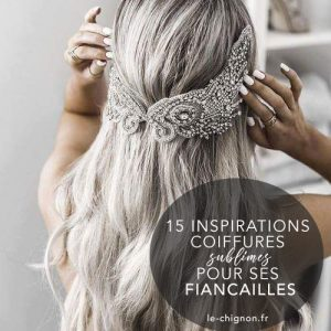 15 coiffures pour ses fiançailles