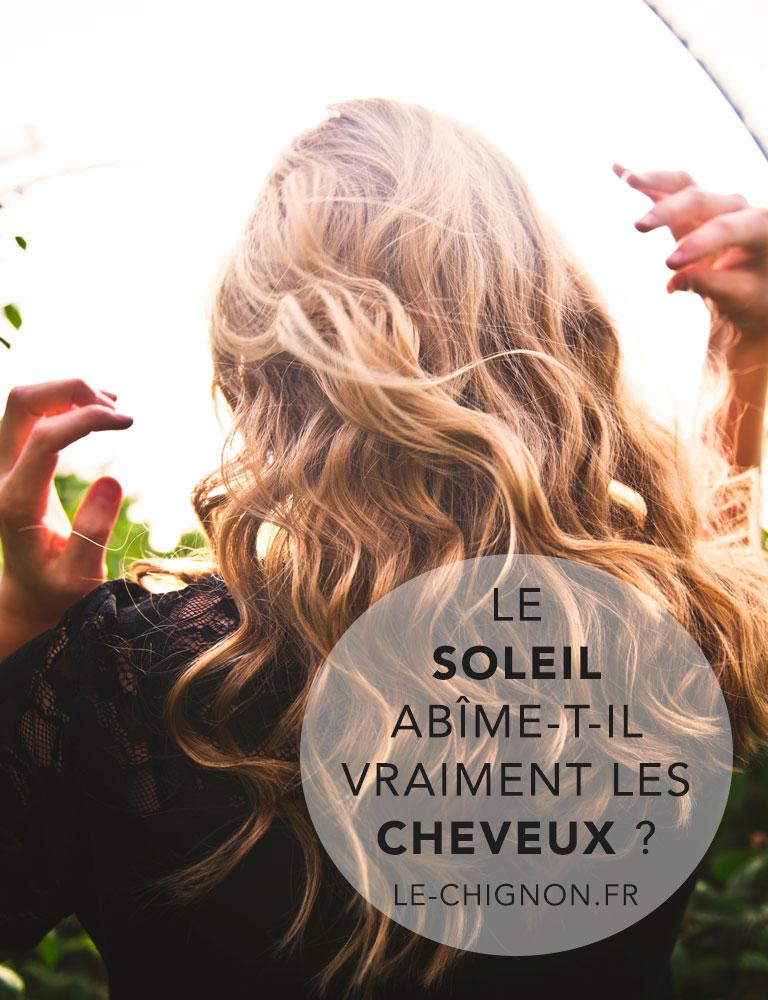 cheveux vs soleil : ce que vous devez savoir