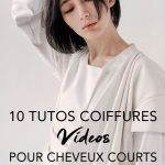 10 tutos coiffures pour cheveux courts