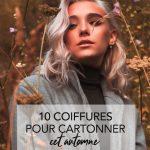 Automne2019 - 10 Coiffures tendances